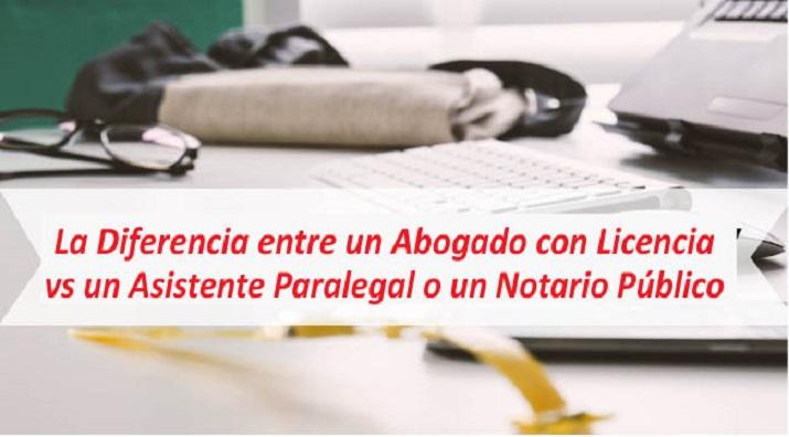 Cuidado con los asisitentes  paralegales y notarios públicos