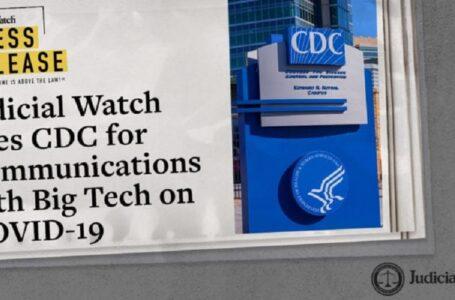 Judicial Watch demanda a los CDC por comunicaciones con Big Tech sobre COVID-19